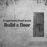 Build a door for opportunity