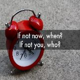 If not now then when?