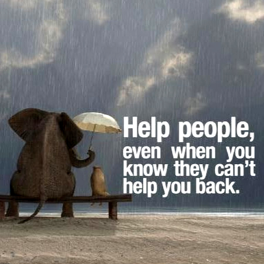 Help people that can't help you