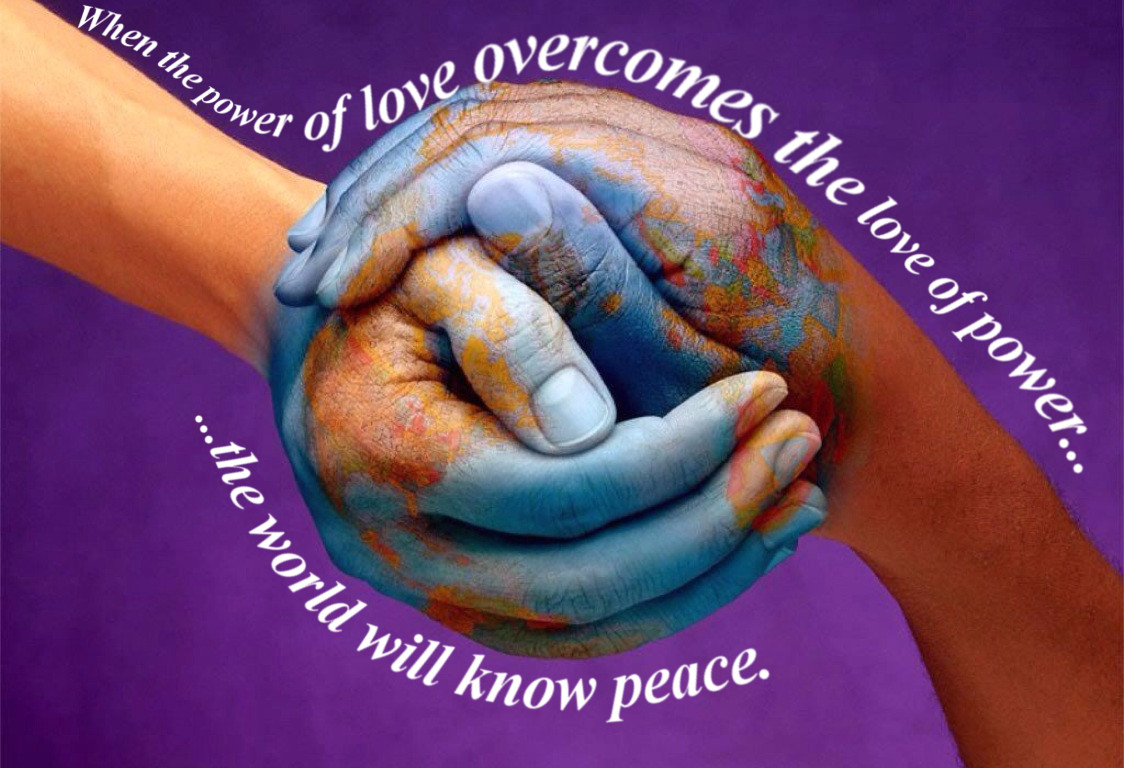 The Power of Love Overcomes the Love of Power