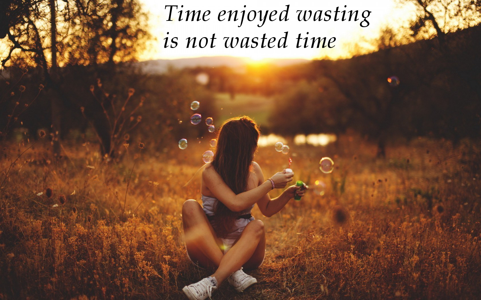 Time enjoyed is not wasted