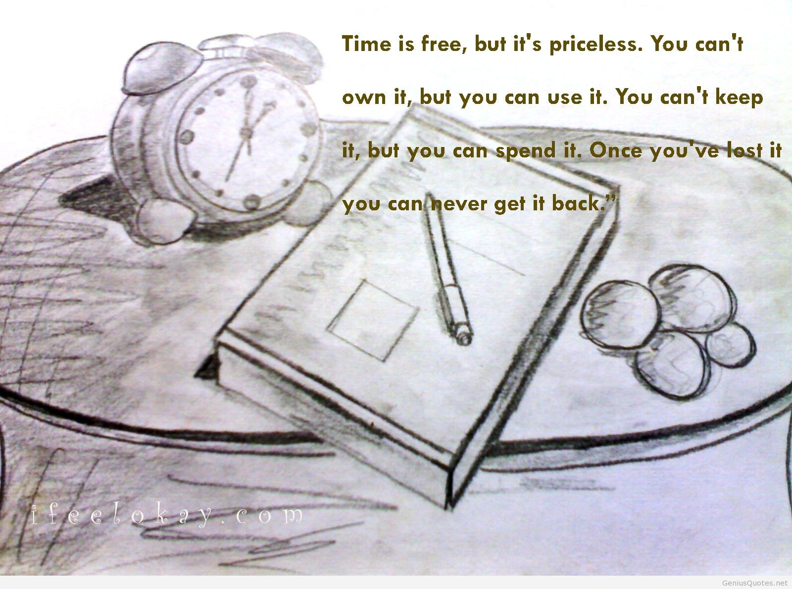 Time is free, fragile, but priceless