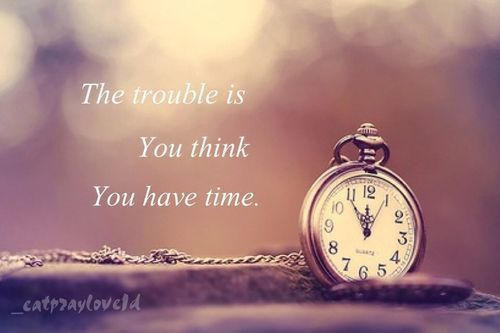 You Don't Have Time